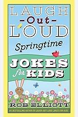 Laugh-Out-Loud Springtime Jokes for Kids (Laugh-Out-Loud Jokes for Kids) Paperback