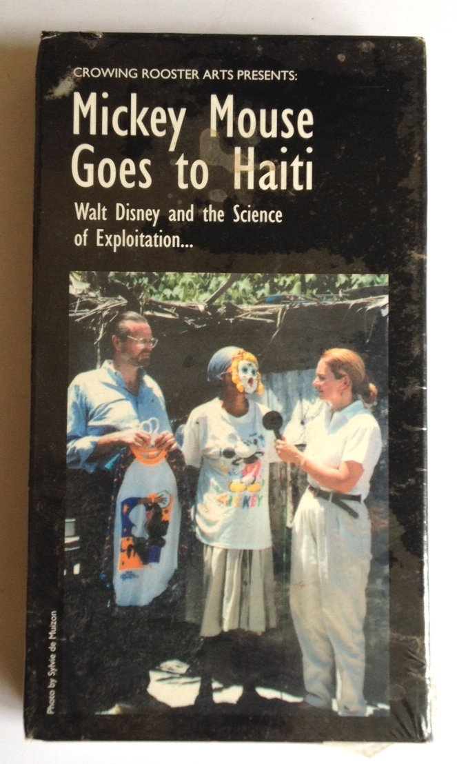 Mickey Mouse Goes to Haiti - Walt Disney and the Science of Exploitation (National Labor Committee)