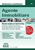 Agente Immobiliare: Manuale completo con test di verifica per l'esame di abilitazione all'esercizio dell'attività di Agente di affari in mediazione, sezione ... a titolo oneroso nel campo immobiliare.