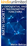 Math Shorts - Exponential and Trigonometric Functions (English Edition)