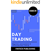 Day Trading: 3 Books in 1 (Beginner, Intermediate & Advanced Day Trading) (Investments & Securities Book 16)