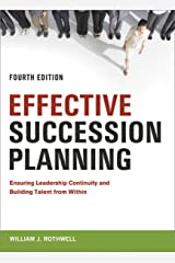 Effective Succession Planning: Ensuring Leadership Continuity and Building Talent from Within Kindle Edition