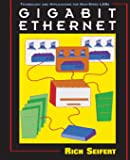 Gigabit Ethernet: Technology and Applications for High-Speed LANs