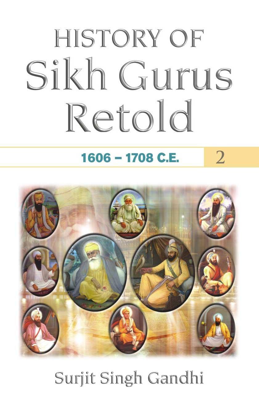 History Of Sikh Gurus Retold 1606 1708 C.E.