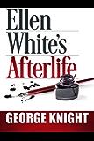 Ellen White's Afterlife