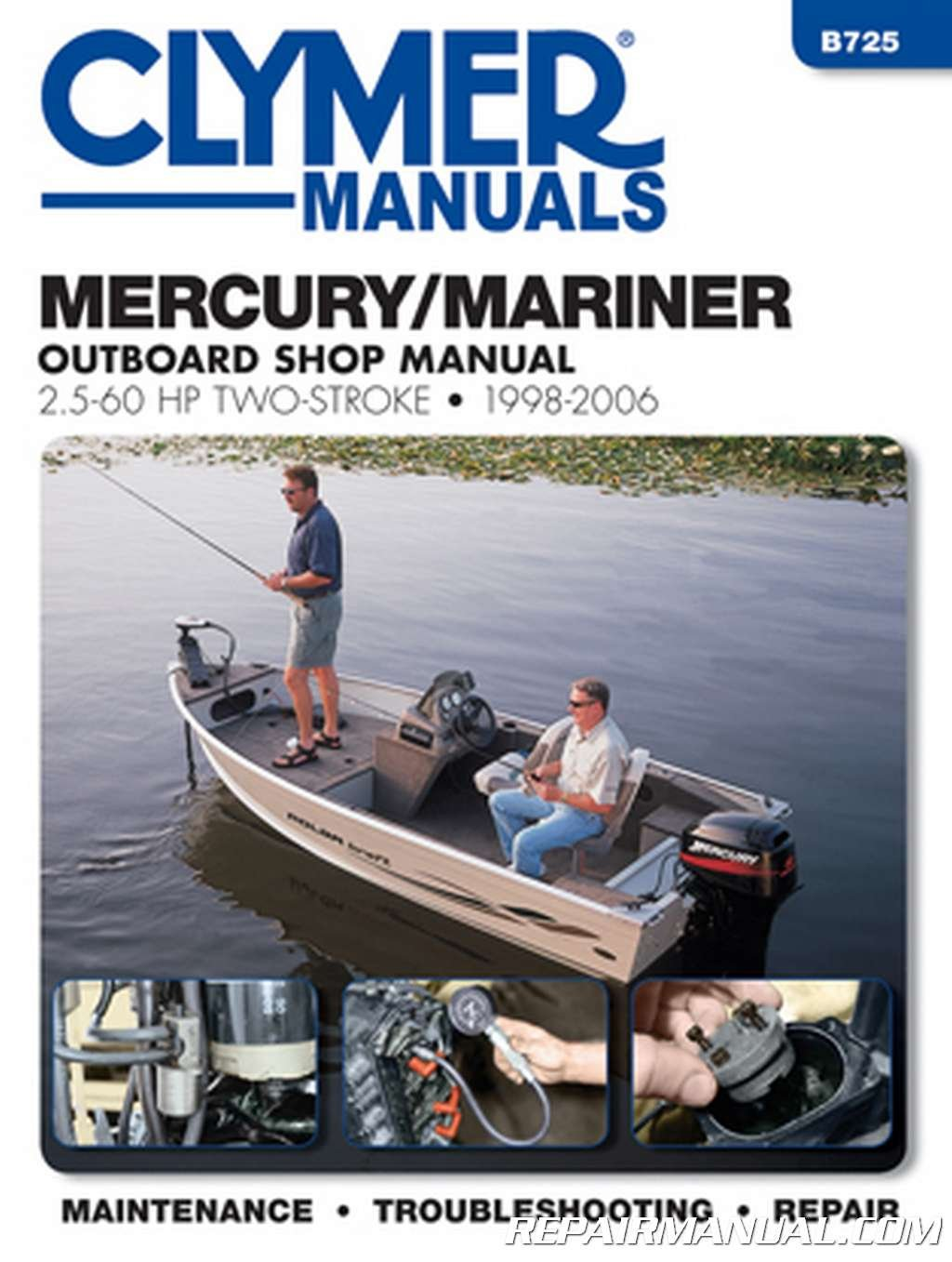 B725 1998-2006 Mercury-Mariner 25hp ? 60hp Outboard Boat Engine Repair  Manual: Manufacturer: Amazon.com: Books