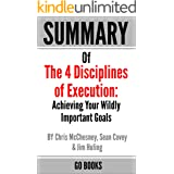 Summary of The 4 Disciplines of Execution: Achieving Your Wildly Important Goal by: Sean Covey, Jim Huling and Chris McChesne