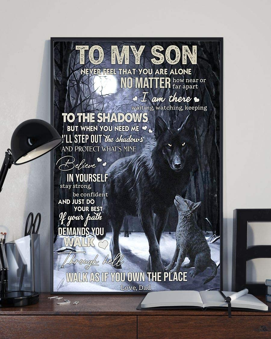 Spread Inspiration Poster - Wolf to My Son Never Feel That You are Alone Poster - Poster Wall Art Print Size 11x17 16x24 24x36 - LA43