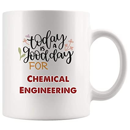 Amazon com: Today Is Good Day for Chemical Engineering Mug