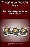 Chuletas de Filosofía Marx: Brevísimo resumen de su pensamiento