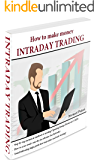 How to make money INTRADAY TRADING