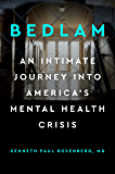 Bedlam: An Intimate Journey Into America's Mental Health Crisis