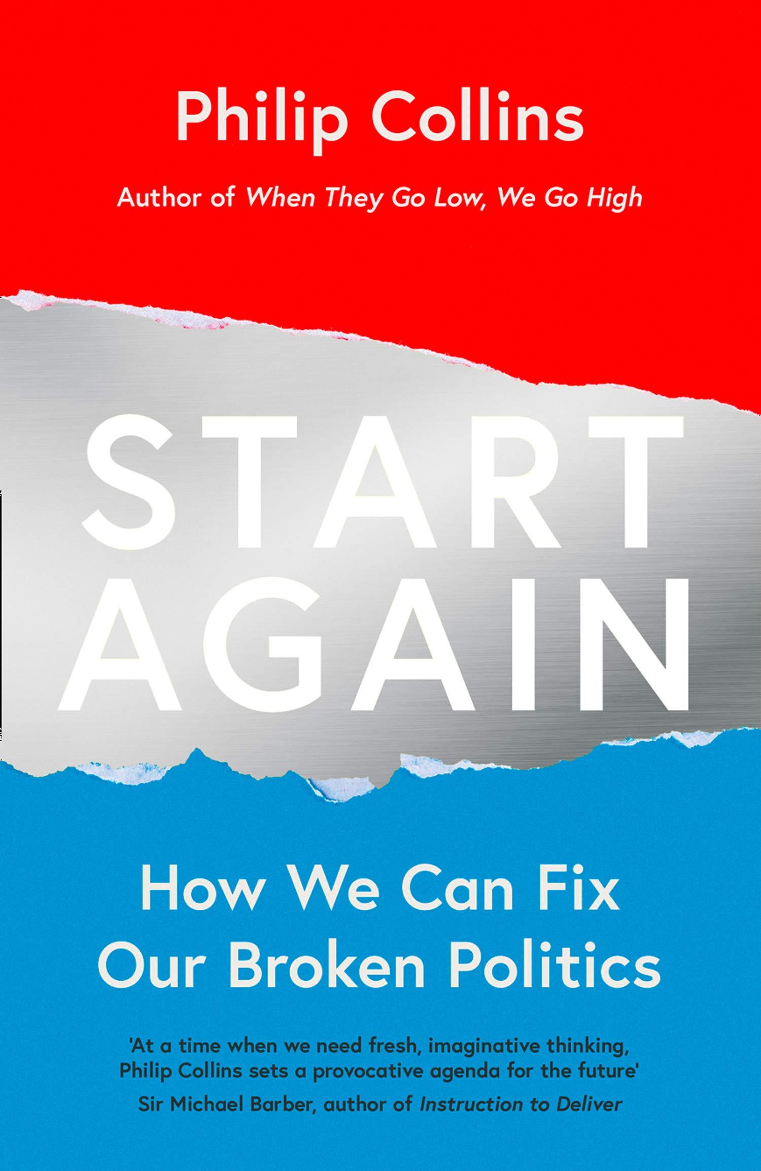 4b2da3cf2 Start Again  How We Can Fix Our Broken Politics  Amazon.co.uk ...