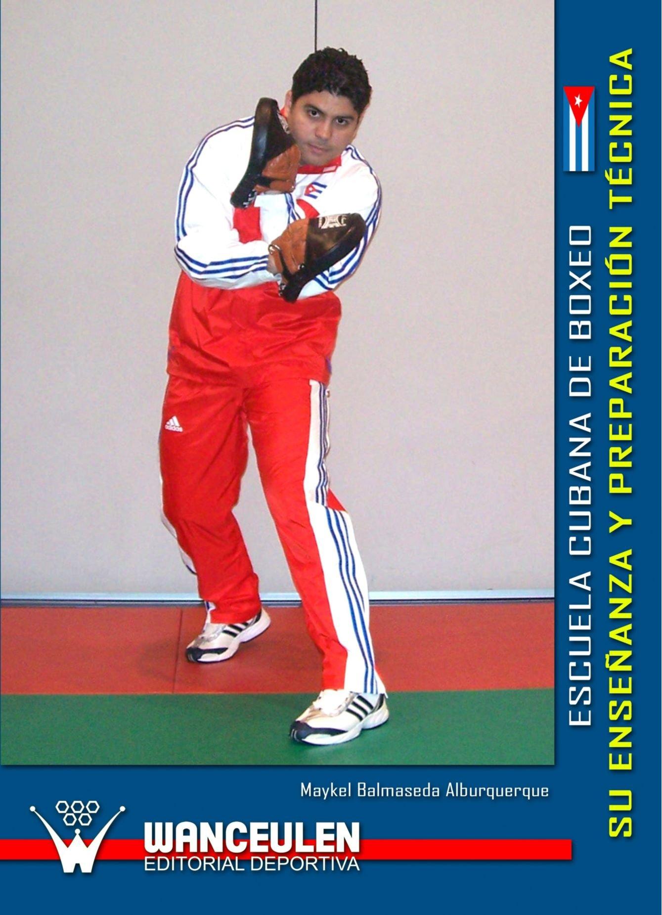 Escuela Cubana De Boxeo. Su Enseñanza Y Preparacion Tecnica: Amazon.es: Alburqueque, Maykel Balmaseda: Libros