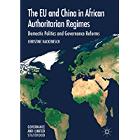 The EU and China in African Authoritarian Regimes: Domestic Politics and Governance Reforms (Governance and Limited Statehood) (English Edition)