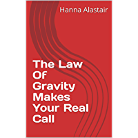 The Law Of Gravity Makes Your Real Call (English Edition)