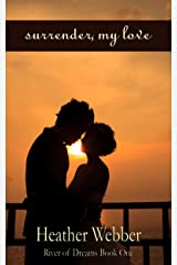 Surrender, My Love (River of Dreams Book 1) Kindle Edition