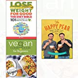 happy pear[hardcover],vegan cookbook for beginners and lose weight for good: the diet bible 3 books collection set - new vegan diet essential recipes,101 lasting weight loss ideas for success