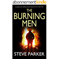 THE BURNING MEN an absolutely gripping killer thriller with a huge twist (English Edition)