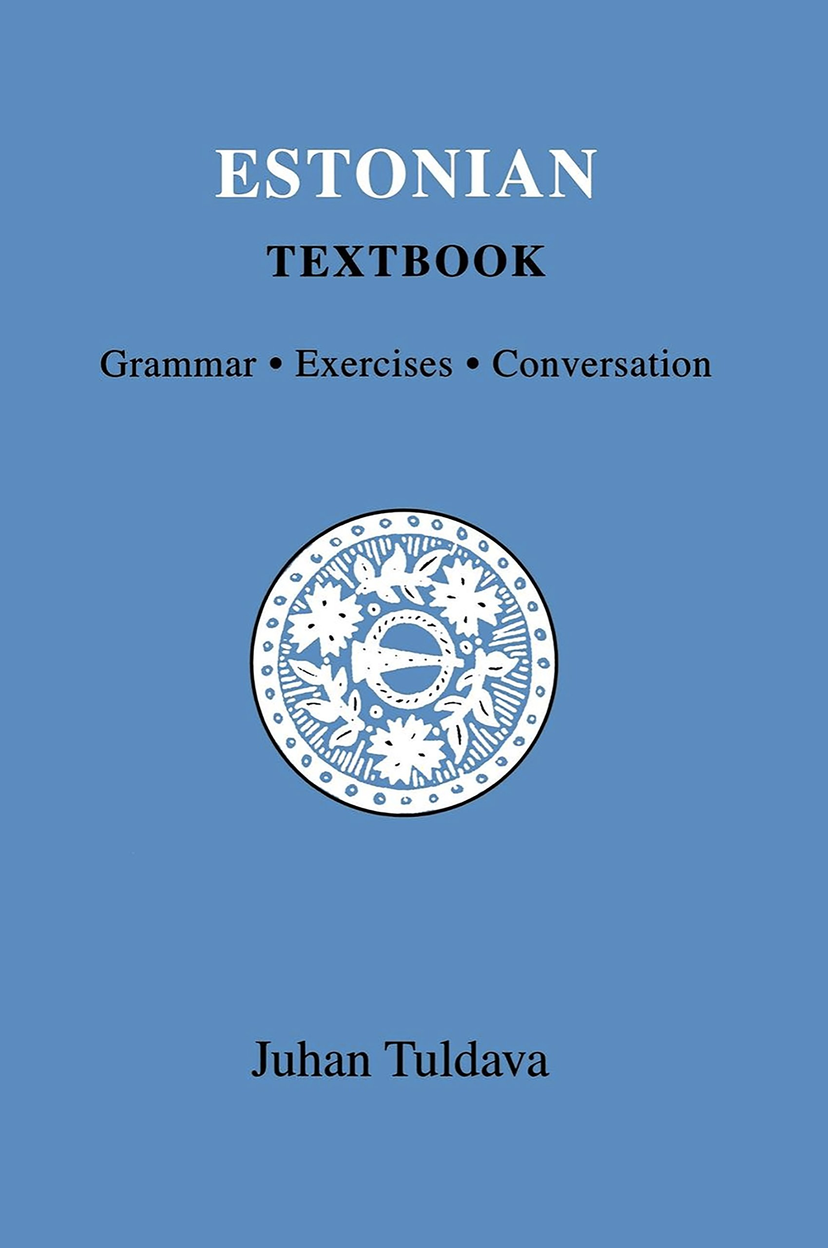 Estonian Textbook: Grammar  Exercises  Conversation: Juhan Tuldava, Ain  Haas: 9780933070547: Amazon: Books
