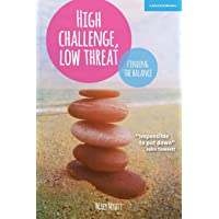 High Challenge, Low Threat: How the Best Leaders Find the Balance