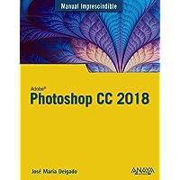 Photoshop CC 2018 (Manuales Imprescindibles)