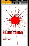 Killing Tommy