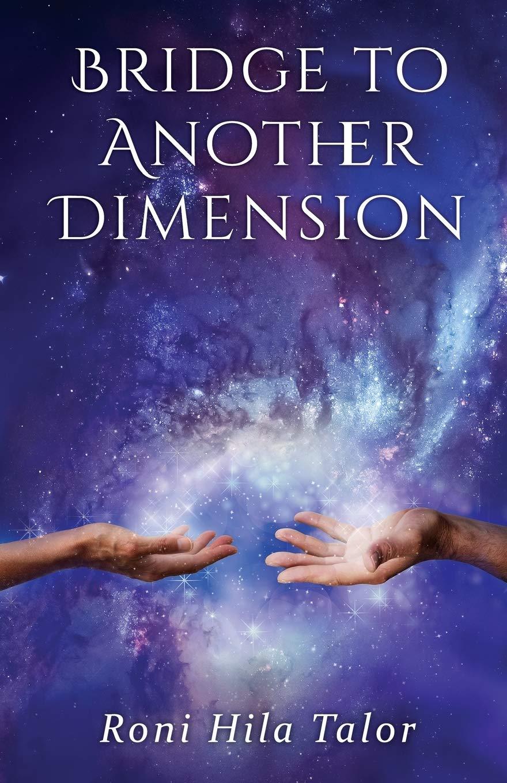 Bridge to Another Dimension: Amazon.es: Talor, Roni Hila ...