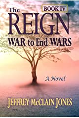 The REIGN: War to End Wars Kindle Edition
