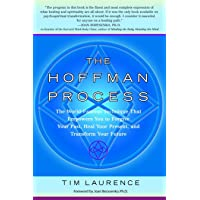 The Hoffman Process: The World-Famous Technique That Empowers You to Forgive Your Past, Heal Your Present, and Transform…