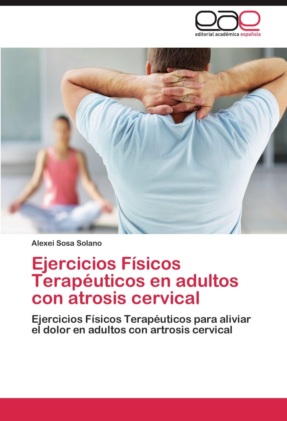 Ejercicios Físicos Terapéuticos en adultos con atrosis ...