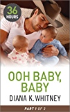 Ooh Baby, Baby Part 1 (36 Hours Book 7)