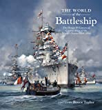 The World of the Battleship: The Design and Careers of Capital Ships of the World's Navies, 1900-1950