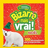 National Geographic Kids : Bizarre mais vrai! Noël