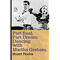 Part Real, Part Dream: Dancing with Martha Graham book cover