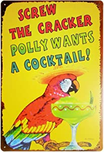 ERLOOD Screw The Cracker Polly Wants a Cocktail Metal Vintage Tin Sign Wall Decor 12 X 8