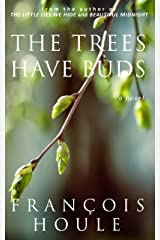 The Trees Have Buds Kindle Edition
