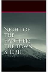 Night of the Panther: The Town Sheriff Kindle Edition