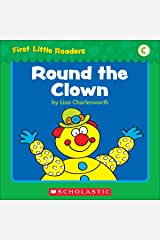 First Little Readers: Round The Clown (Level C) Kindle Edition