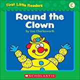First Little Readers: Round The Clown (Level C)
