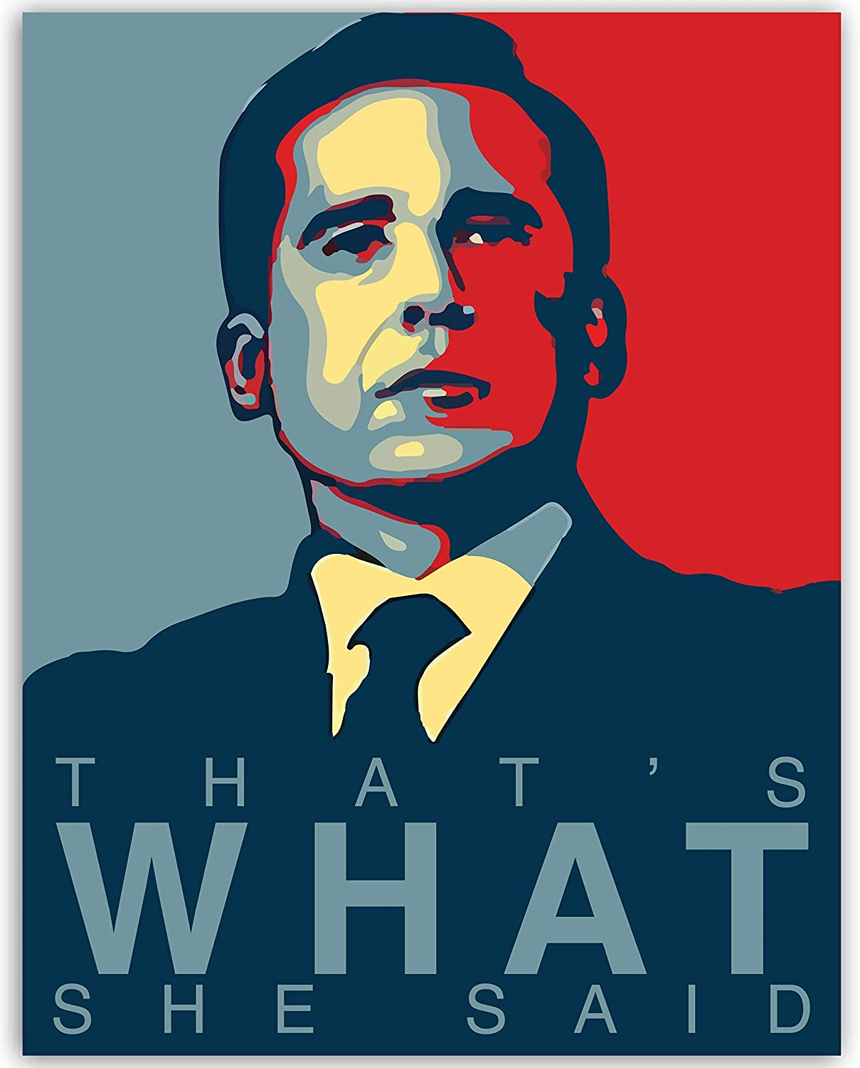 Michael Scott Funny Quote Poster - That's What She Said - 11x14 UNFRAMED Print - Hilarious Office Decor - WallWorthyPrints - Great Gift For Fans Of The Office TV Show