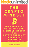 The Crypto Mindset - The Beginners Guide to a Simple Bitcoin and Cryptocurrency Investment Approach called HODL