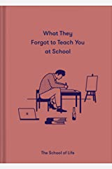 What They Forgot to Teach You at School Kindle Edition