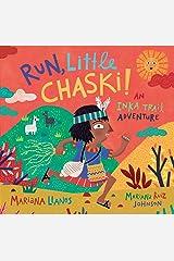 Run, Little Chaski!: An Inka Trail Adventure Hardcover