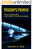 Progeny's Promise: When a planet dies, only echoes of memories remain. (The Progeny series Book 1)