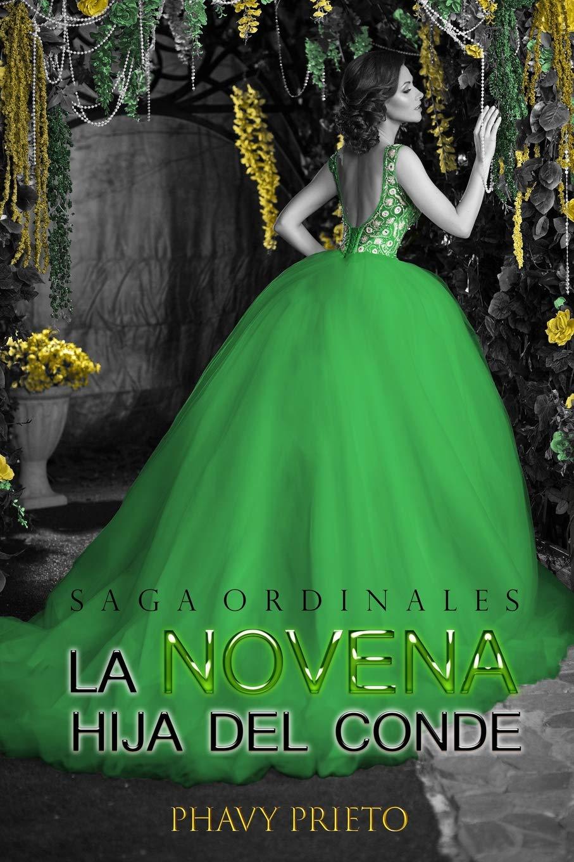 La Novena Hija del Conde (Saga Ordinales): Amazon.es: Phavy Prieto: Libros