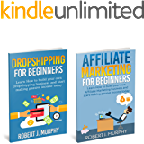 Passive Income: 2 Manuscripts - Affiliate Marketing For Beginners, Dropshipping For Beginners (Make Money Online Book 3)