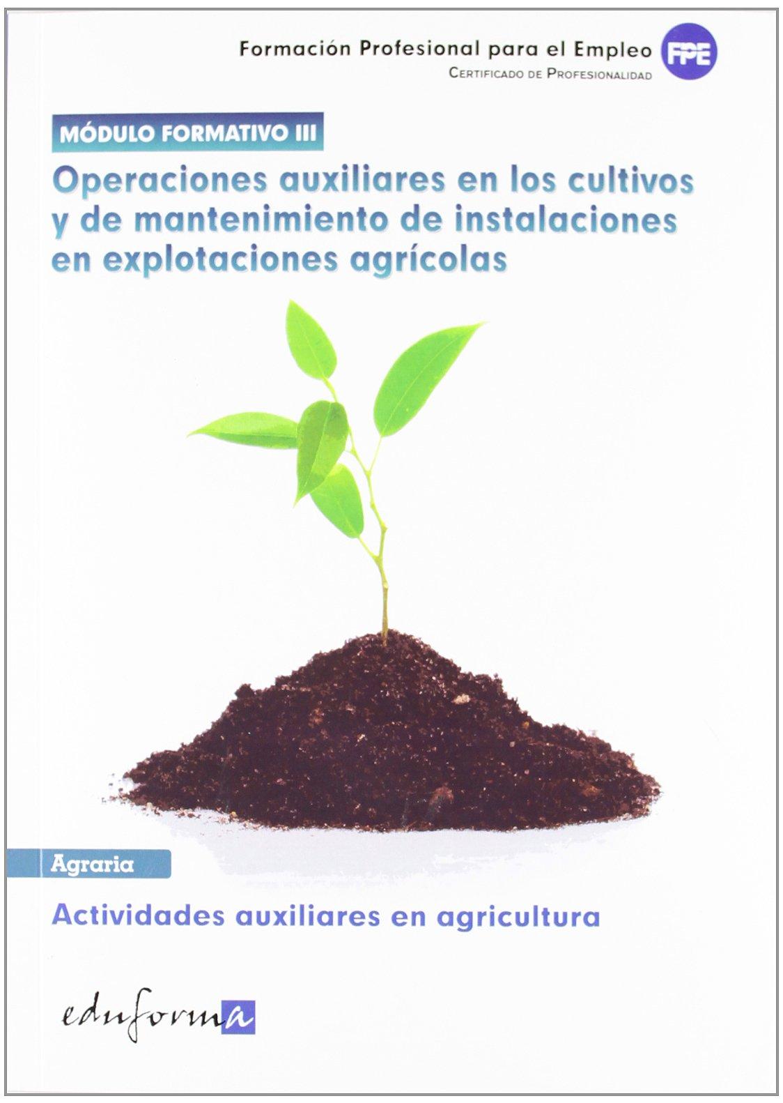 Actividades Auxiliares en Agricultura. Certificado de Profesionalidad: Ed. MAD: 9788467669985: Amazon.com: Books