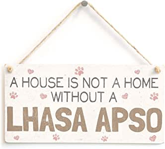 schlitzgnff A House Is Not A Home Without A Lhasa Apso - Handmade Beautiful Dog Wooden Sign / Plaque