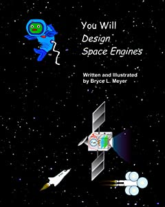 You Will Design Space Engines (You Will ____ Space Book 1)